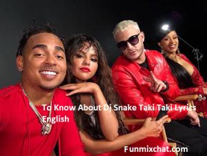 Dj Snake Taki Taki Lyrics English