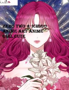 Zero Two & Ichigo Anime Art Anime Girl Cute